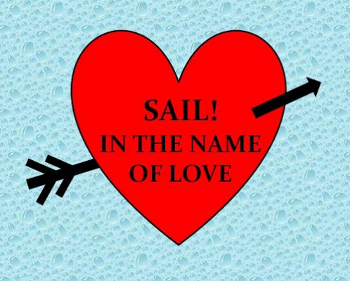 More information on SAIL IN THE NAME OF LOVE!